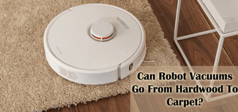 Can Robot Vacuums Go From Hardwood To Carpet?
