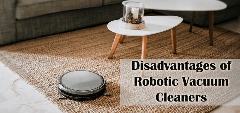 Disadvantages of Robotic Vacuum Cleaners