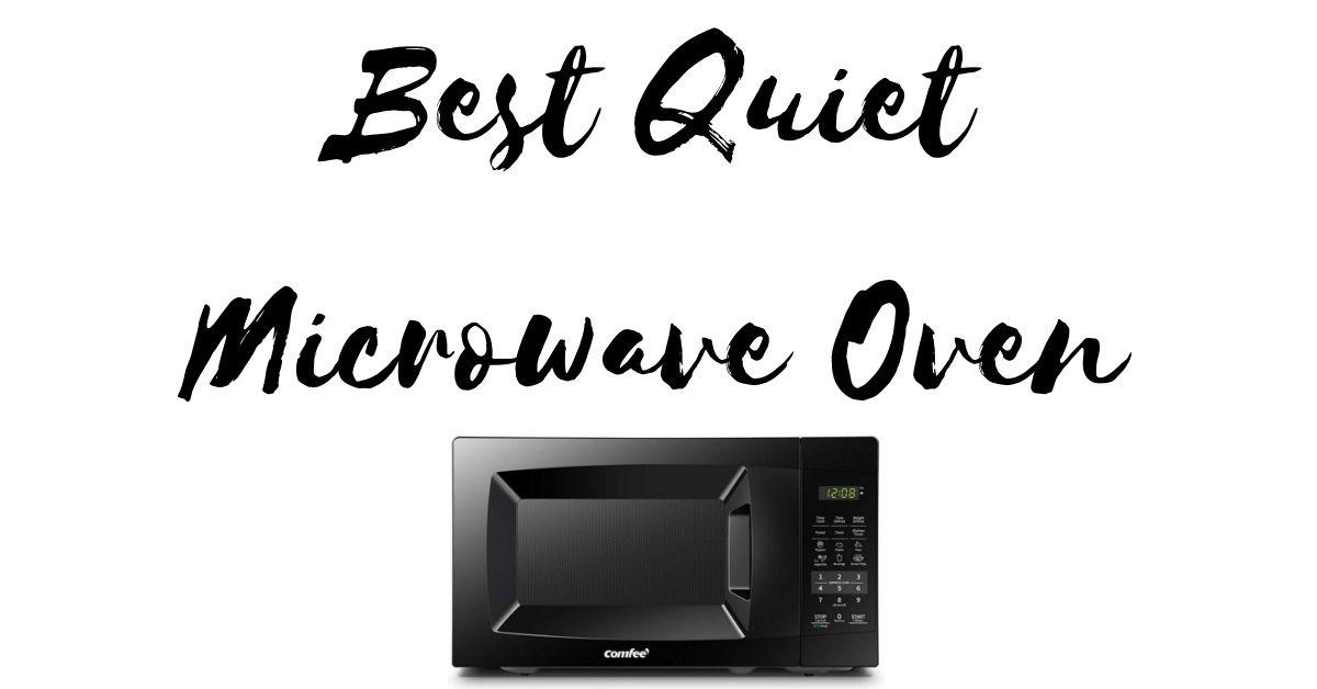 Best Quiet Microwave Oven