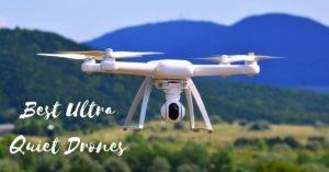 Best Ultra Quiet Drones