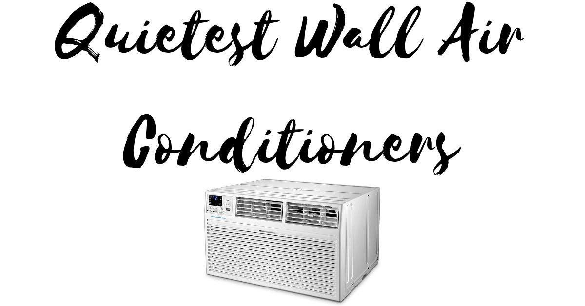 Quietest Wall Air Conditioners