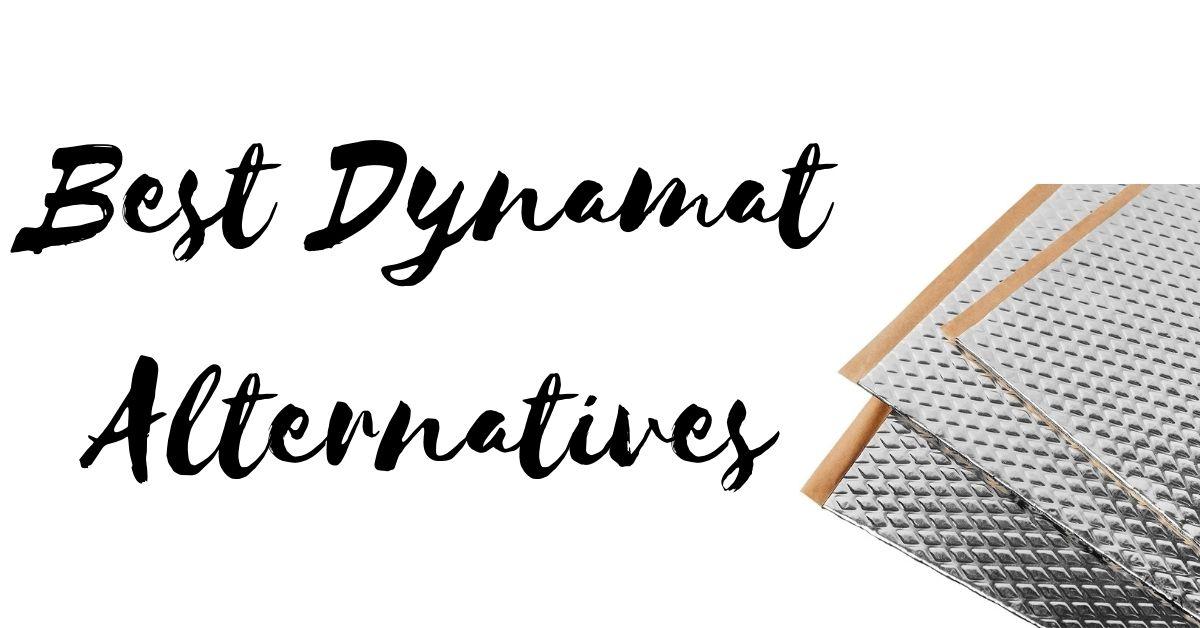 Top 9 Dynamat Alternatives for Sound Deadening