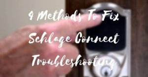 4 Methods To Fix Schlage Connect Troubleshooting