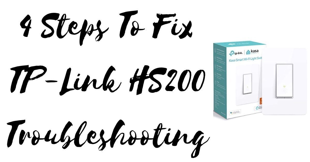 4 Steps To Fix TP-Link HS200 Troubleshooting