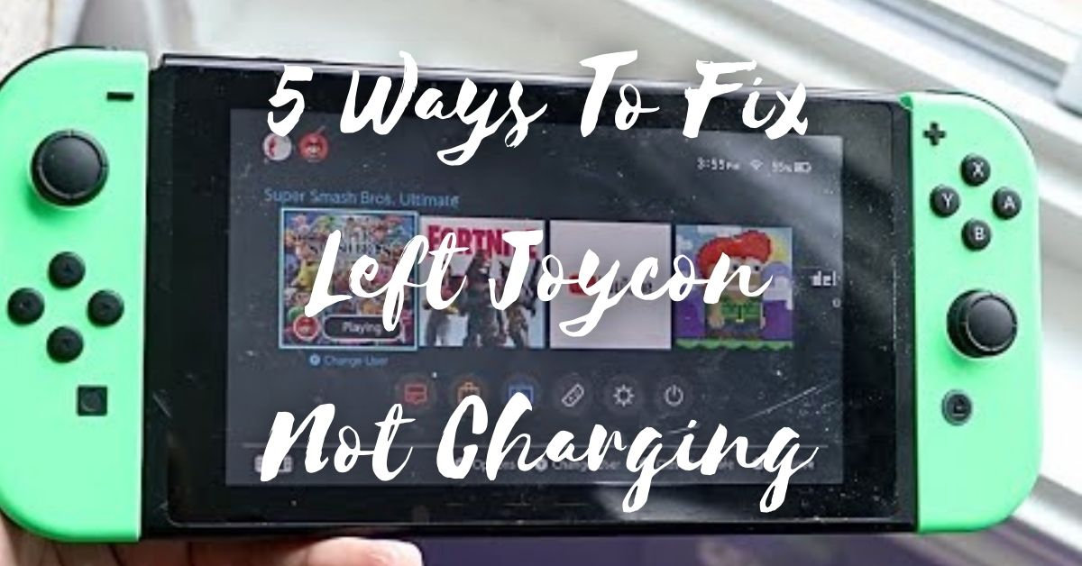 5 Ways To Fix Left Joycon Not Charging