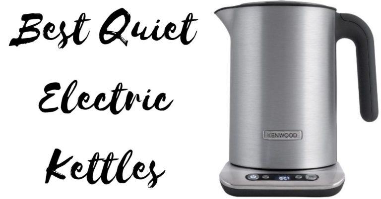 Best Quiet Electric Kettles in 2021