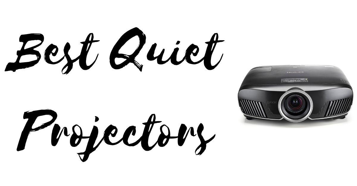 Best Quiet Projectors