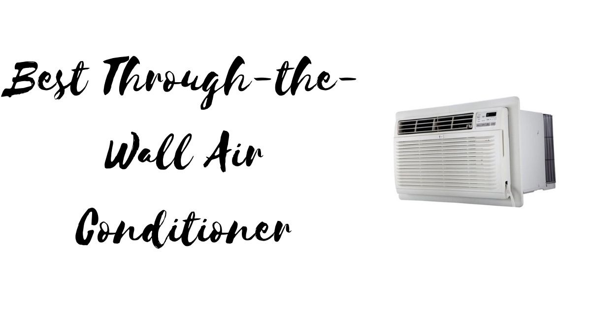 Best Through-the-Wall Air Conditioner