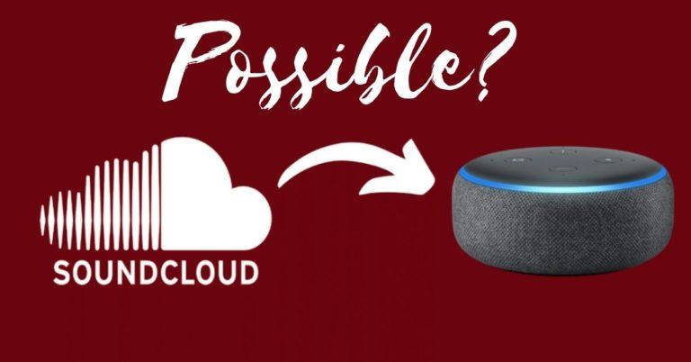 Can Alexa Play Soundcloud?